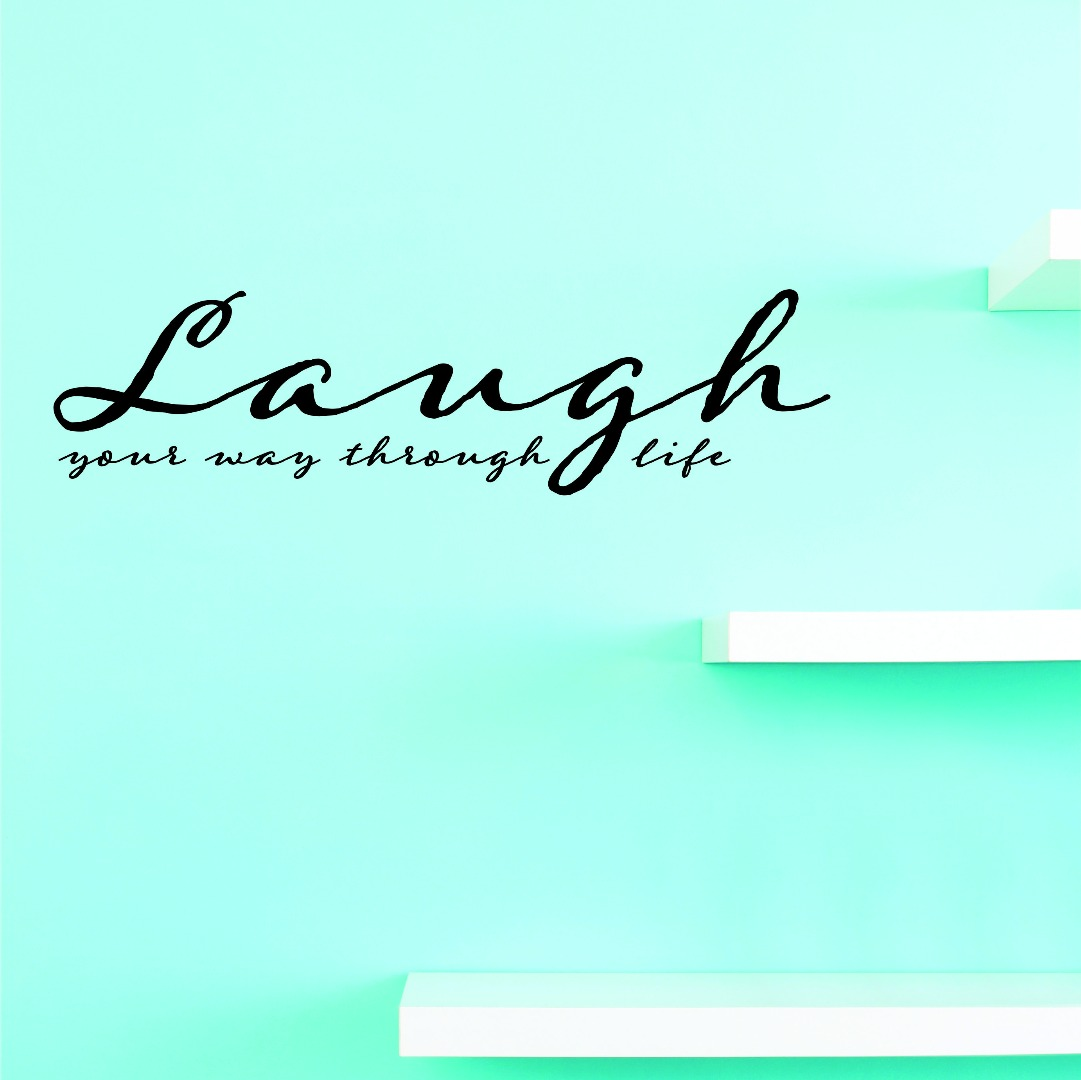 New Wall Ideas Laugh Your Way Through Life 12 X 30 Inches