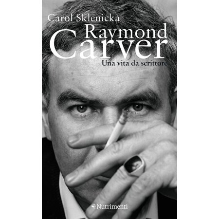 Raymond Carver. Una vita da scrittore - eBook (Raymond Carver They Re Not Your Husband)