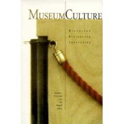 Media & Society: Museum Culture: Histories, Discourses, Spectacles (Paperback)