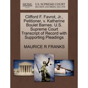 Clifford F. Favrot, JR., Petitioner, V. Katherine Boulet Barnes. U.S. Supreme Court Transcript of Record with Supporting Pleadings