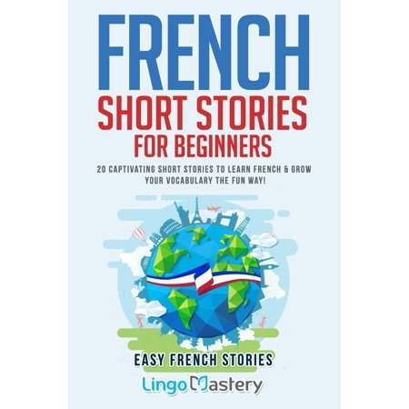 French Short Stories for Beginners : 20 Captivating Short Stories to Learn French & Grow Your Vocabulary the Fun - Halloween Vocabulary French