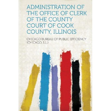 Administration of the Office of Clerk of the County Court of Cook County, (Licking County Clerk Of Courts Domestic Newark Oh)