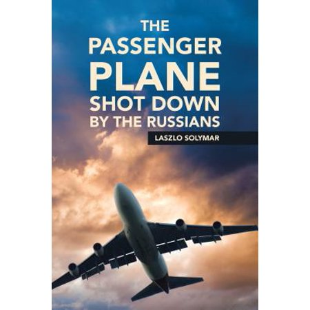 The Passenger Plane Shot Down by the Russians -