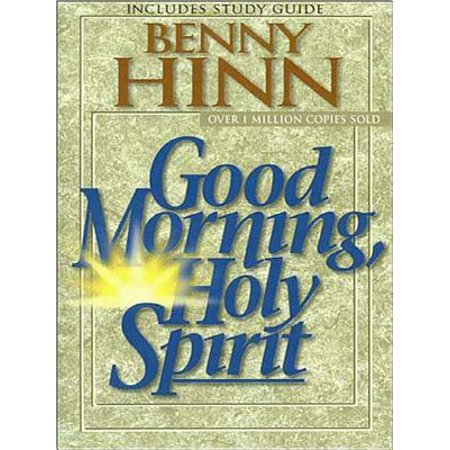 Good Morning, Holy Spirit - eBook (Good Morning Holy Spirit Benny Hinn Audiobook)