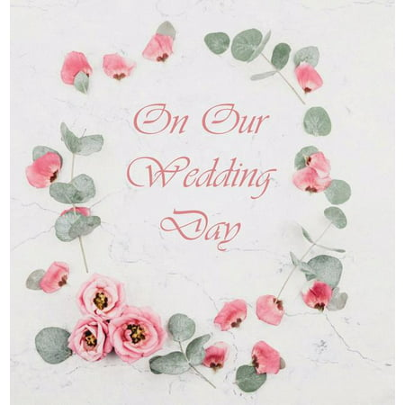 Wedding Guest Book, Flowers, Wedding Guest Book, Bride and Groom, Special Occasion, Love, Marriage, Comments, Gifts, Wedding Signing Book, Well Wish's (Hardback (Hardcover)