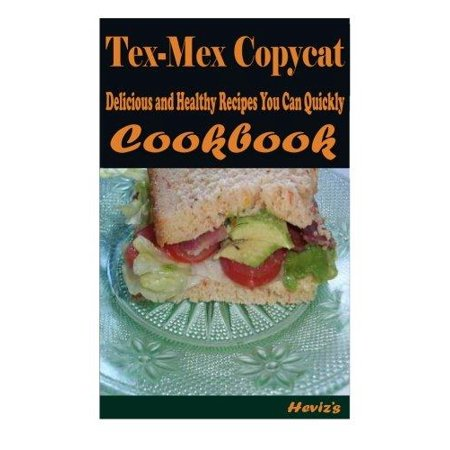Tex Mex Copycat  101 Delicious  Nutritious  Low Budget  Mouth Watering Cookbook