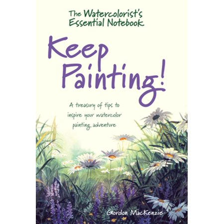 The Watercolorist's Essential Notebook - Keep Painting! - eBook