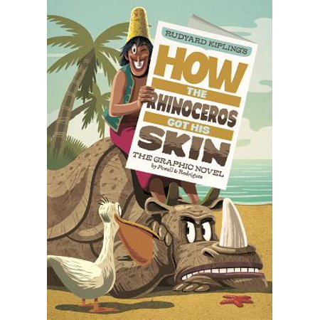 How the Rhinoceros Got His Skin : The Graphic Novel