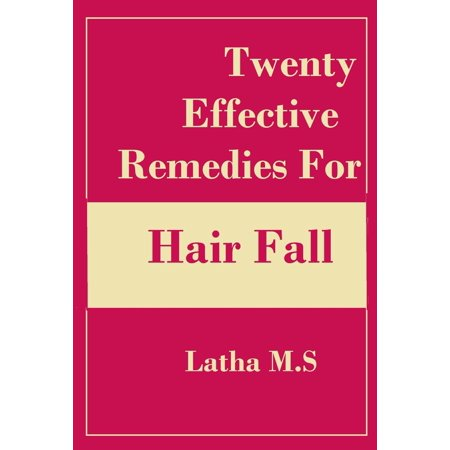 Twenty Effective Remedies for Hair Fall - eBook