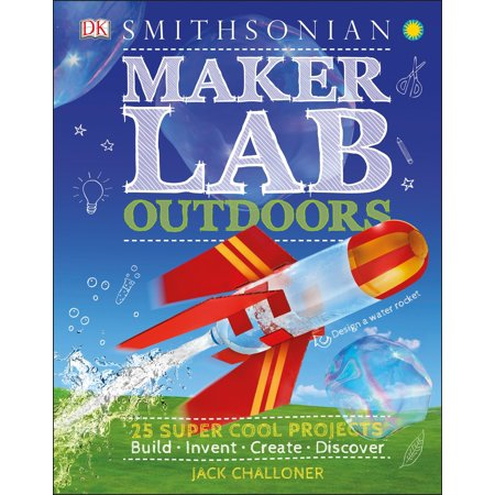 Maker Lab: Outdoors: 25 Super Cool Projects - 1 Electronic Project Lab