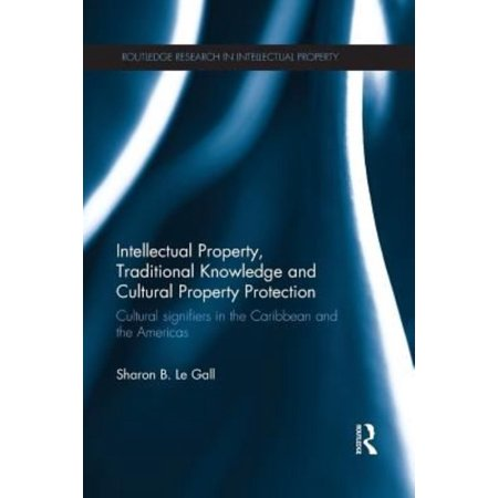 Intellectual Property  Traditional Knowledge And Cultural Property Protection  Cultural Signifiers In The Caribbean And The Americas