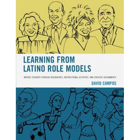 Instructional Activities (Learning from Latino Role Models : Inspire Students Through Biographies, Instructional Activities, and Creative Assignments )