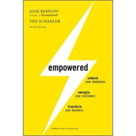 Empowered  Unleash Your Employees  Energize Your Customers  And Transform Your Business