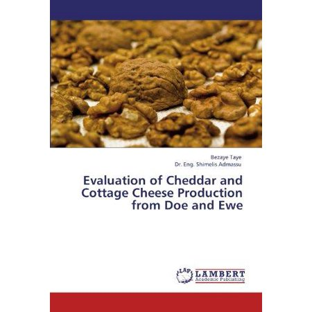Evaluation of Cheddar and Cottage Cheese Production from Doe and (Best Tasting Cottage Cheese)