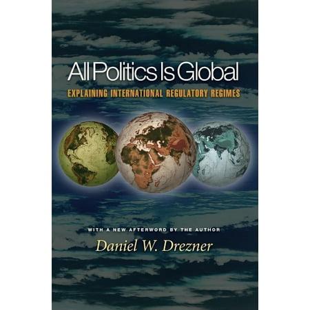 All Politics Is Global  Explaining International Regulatory Regimes