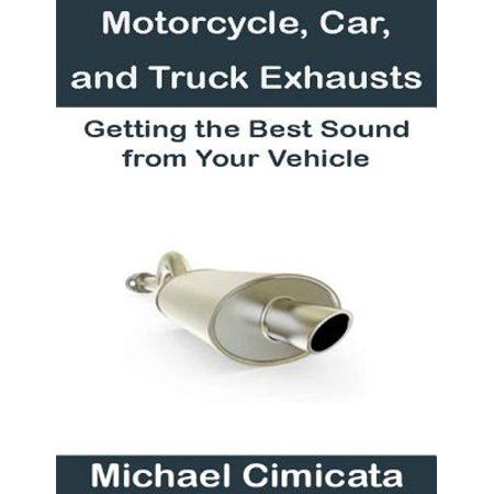 Motorcycle, Car, and Truck Exhausts: Getting the Best Sound from Your Vehicle -