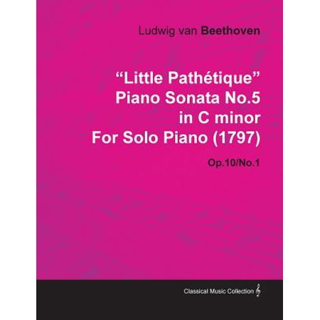 Little Path Tique Piano Sonata No.5 in C Minor by Ludwig Van Beethoven for Solo Piano (1797) (Piano Sonata 14 In C Sharp Minor)