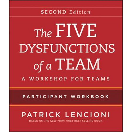 The Five Dysfunctions of a Team Participant Workbook : A Workshop for (The Five Dysfunctions Of A Team Audio)