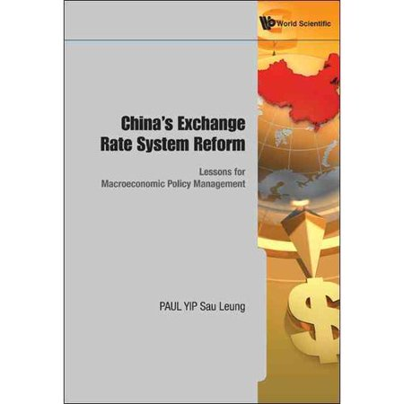 Chinas Exchange Rate System Reform  Lessons For Macroeconomic Policy Management