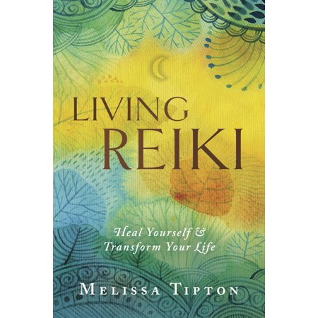 Living Reiki : Heal Yourself and Transform Your Life (Butterfly Transform Yourself)