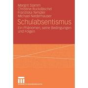 Schulabsentismus : Ein Phnomen, Seine Bedingungen Und Folgen (Paperback)