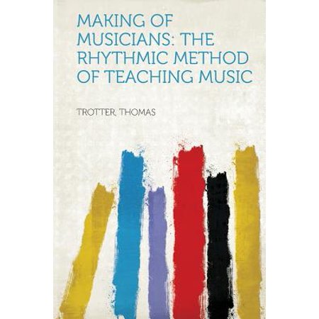 Making of Musicians : The Rhythmic Method of Teaching Music