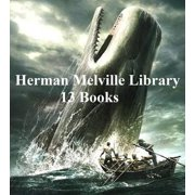 Herman Melville Library: 13 Books - eBook