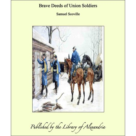 Brave Deeds of Union Soldiers - eBook