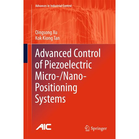 - Advanced Control of Piezoelectric Micro-/Nano-Positioning Systems - eBook