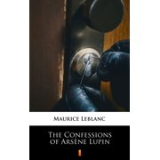 The Confessions of Arsène Lupin - eBook