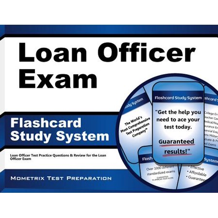 Loan Officer Exam Flashcard Study System: Loan Officer Test Practice Questions & Review for the Loan Officer Exam (Sex Loan Luan)