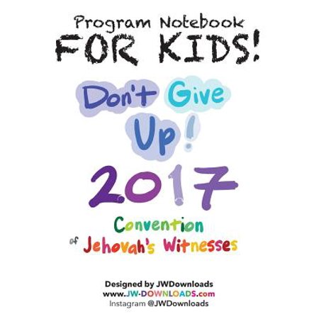 For Kids! Ages 6+ Don't Give Up 2017 Regional Convention of Jehovah's Witnesses Program - Halloween Conventions 2017