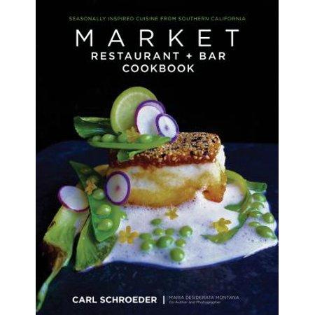 Market Restaurant + Bar Cookbook : Seasonally Inspired Cuisine from Southern