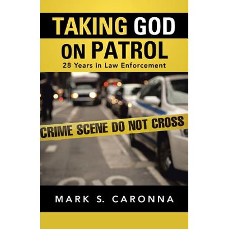 Taking God on Patrol : 28 Years in Law