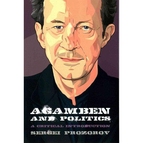 Agamben and Politics: A Critical Introduction