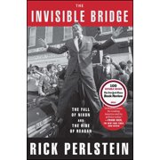 The Invisible Bridge : The Fall of Nixon and the Rise of Reagan
