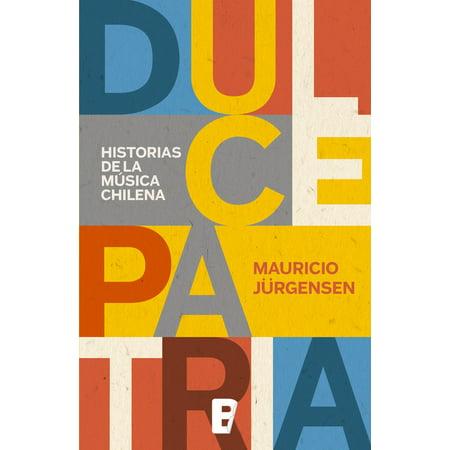 Dulce Patria. Historias De La Musica Chilena - eBook](Musica Terrorifica De Halloween)