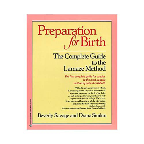 Preparation for Birth: The Complete Guide to the Lamaze Method
