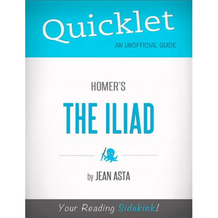 Quicklet on Homer's The Iliad (CliffNotes-like Summary, Analysis, and Review) -