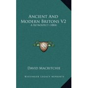 Ancient and Modern Britons V2 : A Retrospect (1884)