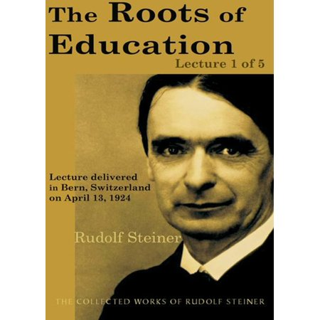 The Roots of Education: Lecture 1 of 5 - eBook
