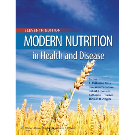 Modern Nutrition in Health and Disease This widely acclaimed book is a complete, authoritative reference on nutrition and its role in contemporary medicine, dietetics, nursing, public health, and public policy. Distinguished international experts provide in-depth information on historical landmarks in nutrition, specific dietary components, nutrition in integrated biologic systems, nutritional assessment through the life cycle, nutrition in various clinical disorders, and public health and policy issues.Modern Nutrition in Health and Disease , 11th Edition, offers coverage of nutrition's role in disease prevention, international nutrition issues, public health concerns, the role of obesity in a variety of chronic illnesses, genetics as it applies to nutrition, and areas of major scientific progress relating nutrition to disease.