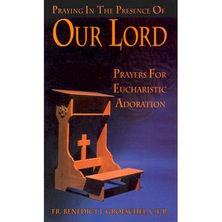 Praying in the Presence of Our Lord : Prayers for Eucharistic - The Lords Prayer For Kids