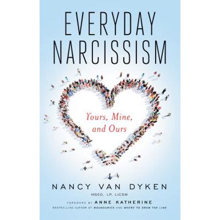 Everyday Narcissism : Yours, Mine, and Ours