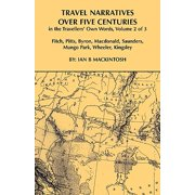 Travel Narratives Over Five Centuries - Volume 2