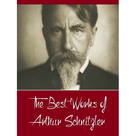 The Best Works of Arthur Schnitzler (Best Works Include Bertha Garlan, Casanova's Homecoming, The Dead Are Silent, The lonely Way Intermezzo Countess Mizzie, The Road to the Open) - eBook - Best Homecoming Themes