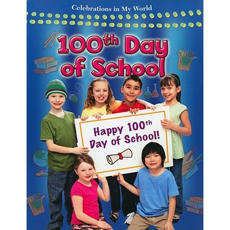 100th Day of School - 100th Day Of School Project