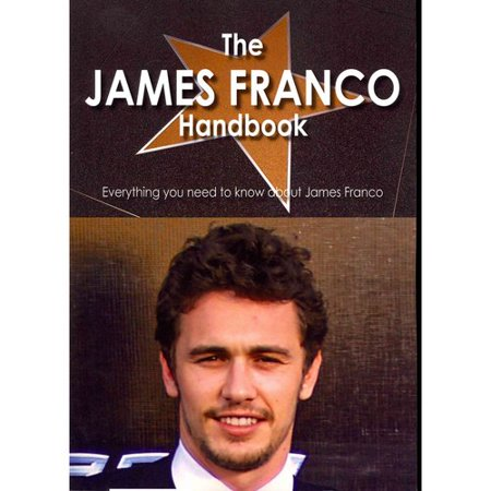 The James Franco Handbook   Everything You Need To Know About James Franco