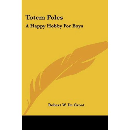 Totem Poles: A Happy Hobby for Boys - image 1 of 1