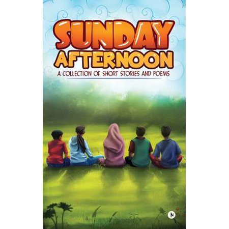 Sunday Afternoon : A Collection of Short Stories and